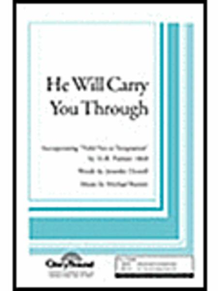 He Will Carry You Through