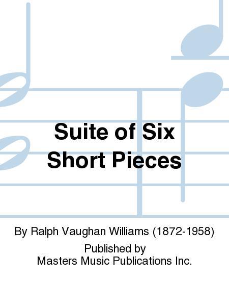 Suite of Six Short Pieces