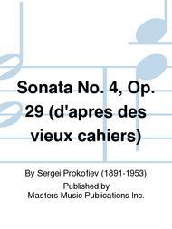Sonata No. 4, Op. 29 (d'apres des vieux cahiers)