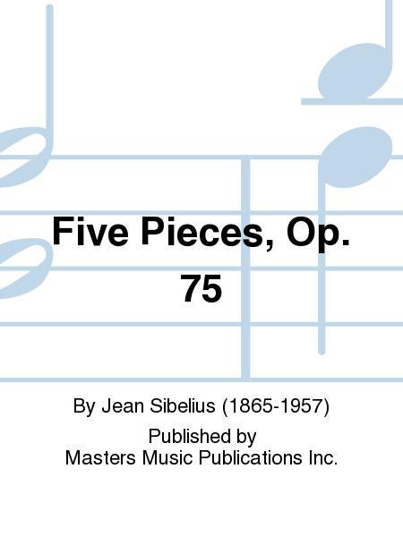 Five Pieces, Op. 75