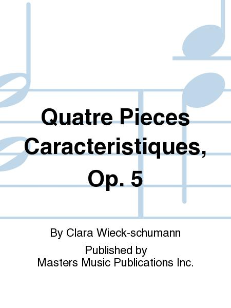 Quatre Pieces Caracteristiques, Op. 5