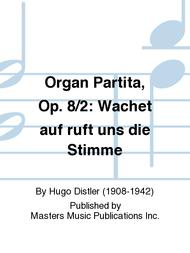 Organ Partita, Op. 8/2: Wachet auf ruft uns die Stimme