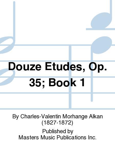 Douze Etudes, Op. 35; Book 1