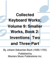 Collected Keyboard Works; Volume 9: Smaller Works, Book 2: Inventions; Two and Three-Part