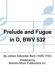 Prelude and Fugue in D, BWV 532