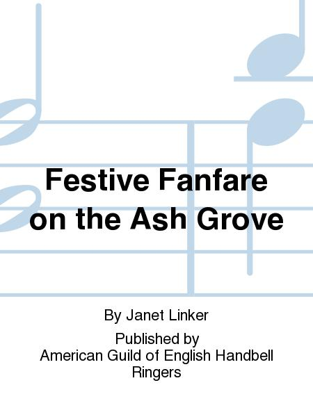 Festive Fanfare on the Ash Grove