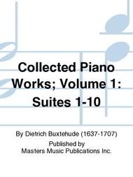 Collected Piano Works; Volume 1: Suites 1-10