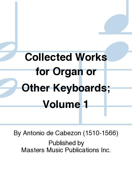 Collected Works for Organ or Other Keyboards; Volume 1
