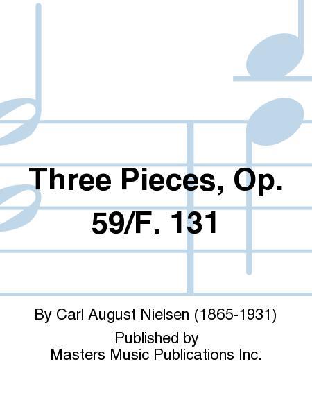 Three Pieces, Op. 59/F. 131
