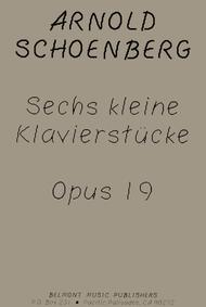 Sechs Kleine Klavierstucke, Op. 19