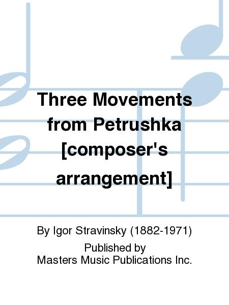 Three Movements from Petrushka [composer's arrangement]