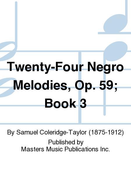 Twenty-Four Negro Melodies, Op. 59; Book 3