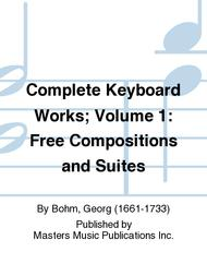 Complete Keyboard Works; Volume 1: Free Compositions and Suites