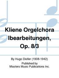 Kliene Orgelchoralbearbeitungen, Op. 8/3