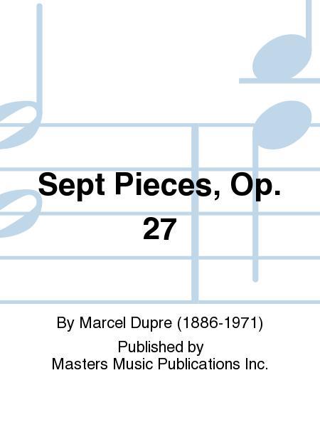 Sept Pieces, Op. 27