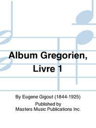 Album Gregorien, Livre 1