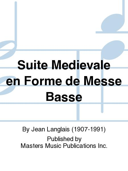 Suite Medievale en Forme de Messe Basse