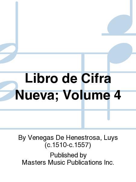 Libro de Cifra Nueva; Volume 4