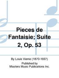 Pieces de Fantaisie; Suite 2, Op. 53