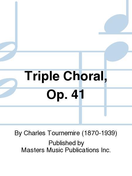 Triple Choral, Op. 41