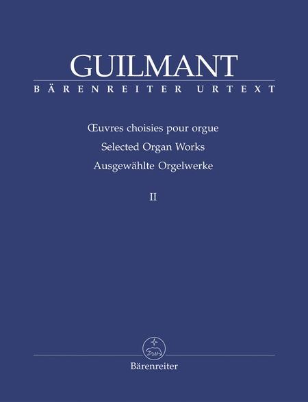 Ausgewahlte Orgelwerke II