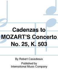 Cadenzas to MOZART'S Concerto No. 25, K. 503