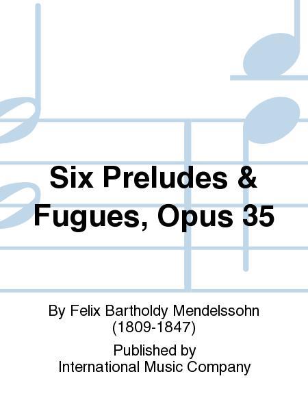 Six Preludes & Fugues, Opus 35