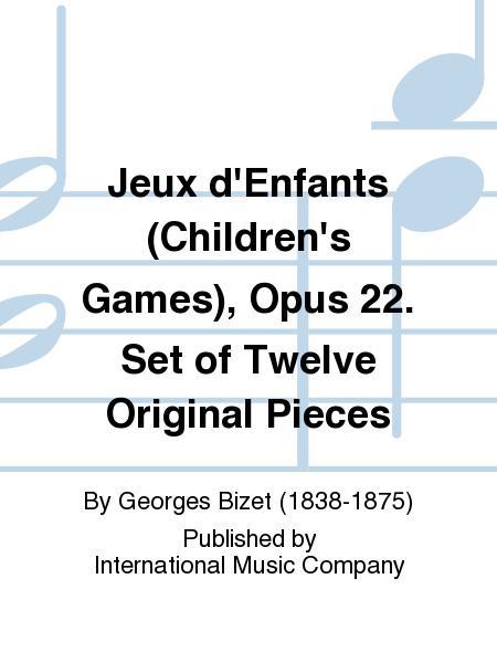 Jeux d'Enfants (Children's Games), Opus 22. Set of Twelve Original Pieces