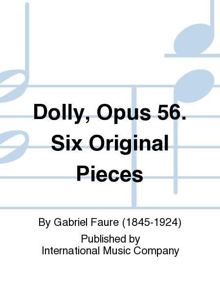 Dolly, Opus 56. Six Original Pieces