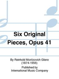 Six Original Pieces, Opus 41