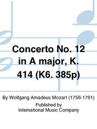 Concerto No. 12 in A major, K. 414 (K6. 385p)