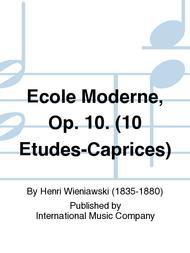 Ecole Moderne, Op. 10. (10 Etudes-Caprices)