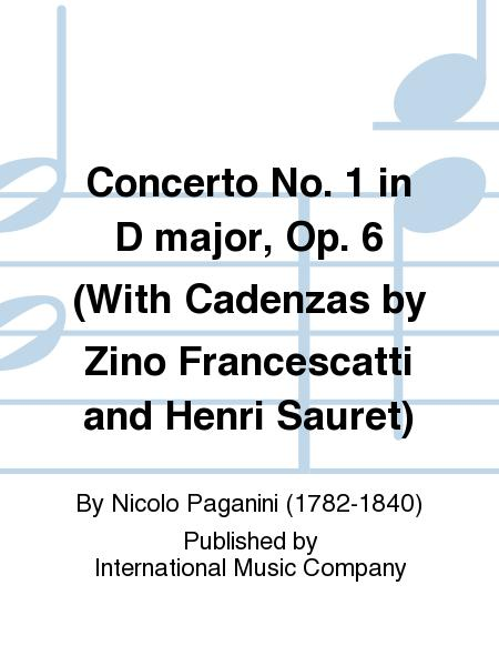 Concerto No. 1 in D major, Op. 6 (With Cadenzas by Zino Francescatti and Henri Sauret)