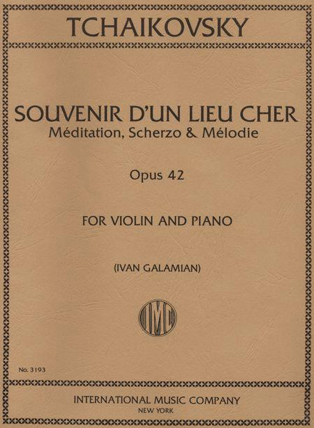 Souvenir D'un Lieu Cher, Op. 42 (Three Pieces: Meditation; Scherzo; Melody)
