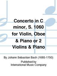 Concerto in C minor, S. 1060 for Violin, Oboe & Piano or 2 Violins & Piano