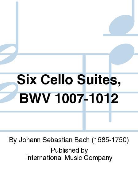 Six Cello Suites, BWV 1007-1012