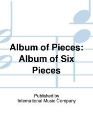 Album of Pieces: Album of Six Pieces