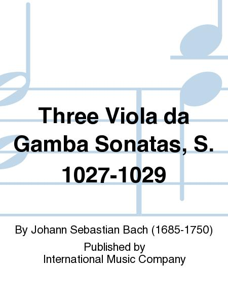 Three Viola da Gamba Sonatas, S. 1027-1029
