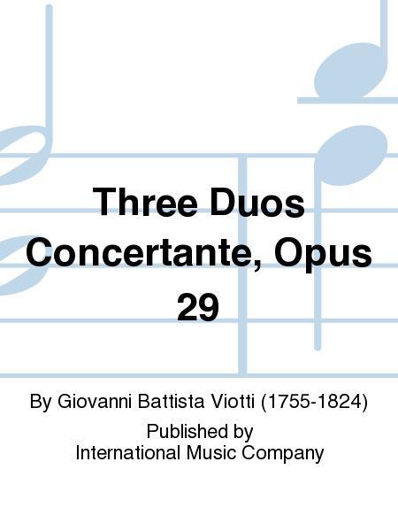Three Duos Concertante, Opus 29