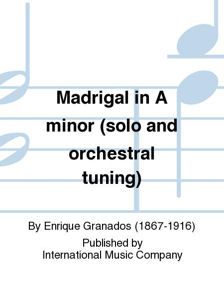 Madrigal in A minor (solo and orchestral tuning)