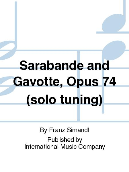 Sarabande and Gavotte, Opus 74 (solo tuning)