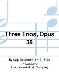 Three Trios, Opus 38