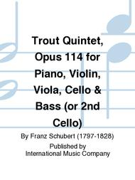 Trout Quintet, Opus 114 for Piano, Violin, Viola, Cello & Bass (or 2nd Cello)