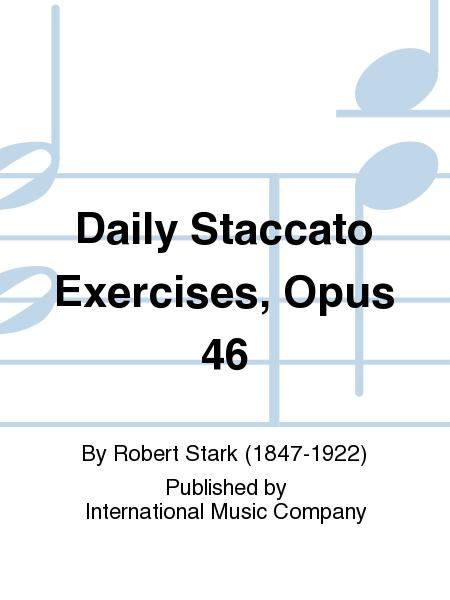 Daily Staccato Exercises, Opus 46