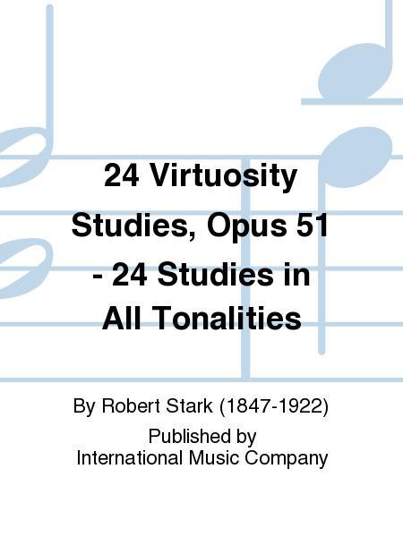 24 Virtuosity Studies, Opus 51 - 24 Studies in All Tonalities