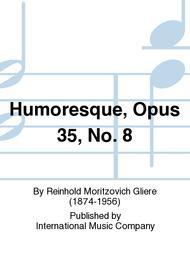 Humoresque, Opus 35, No. 8