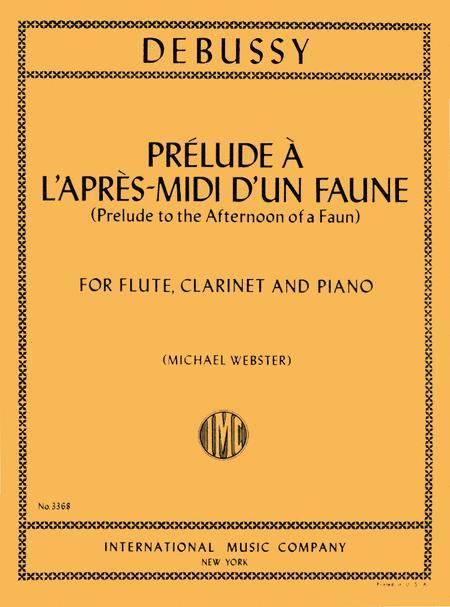 Prelude l'apres midi d'un faune (Prelude to 'Afternoon of a Faun') for Flute, Clarinet & Piano)