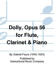 Dolly, Opus 56 for Flute, Clarinet & Piano