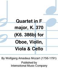Quartet in F major, K. 370 (K6. 386b) for Oboe, Violin, Viola & Cello