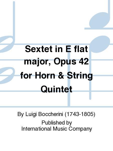 Sextet in E flat major, Opus 42 for Horn & String Quintet